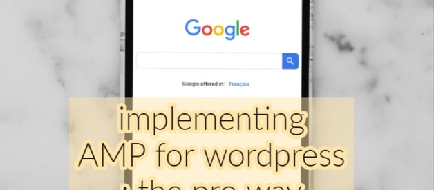 Implement WordPress AMP like a Pro in 2020