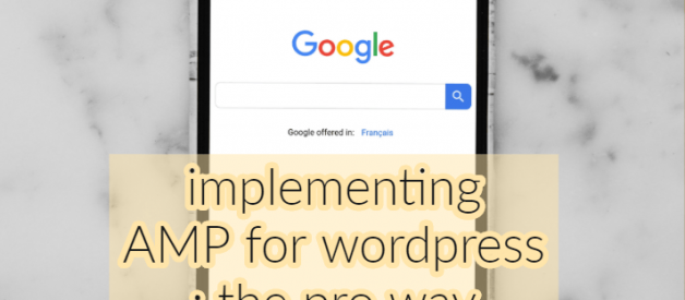 implement WordPress AMP like a pro- the ultimate guide for 2019.