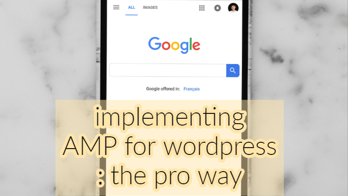 implement Wordpress AMP like a pro- the ultimate guide for 2019. 3
