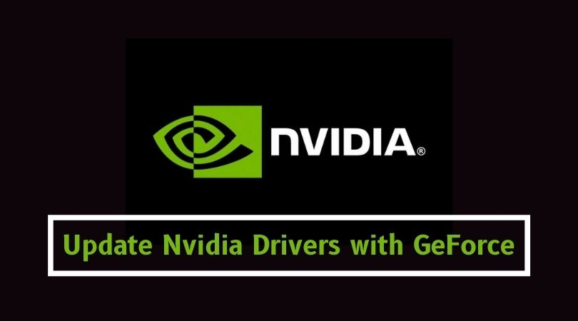 Update Nvidia Drivers with GeForce