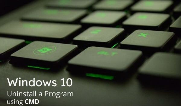 How to Uninstall a Program in Windows 10 using CMD