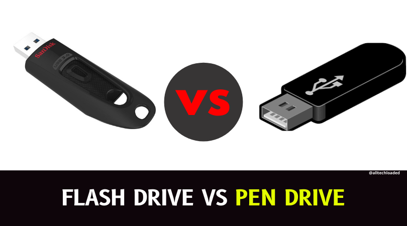 Difference Between Flash Drive vs Pen Drive