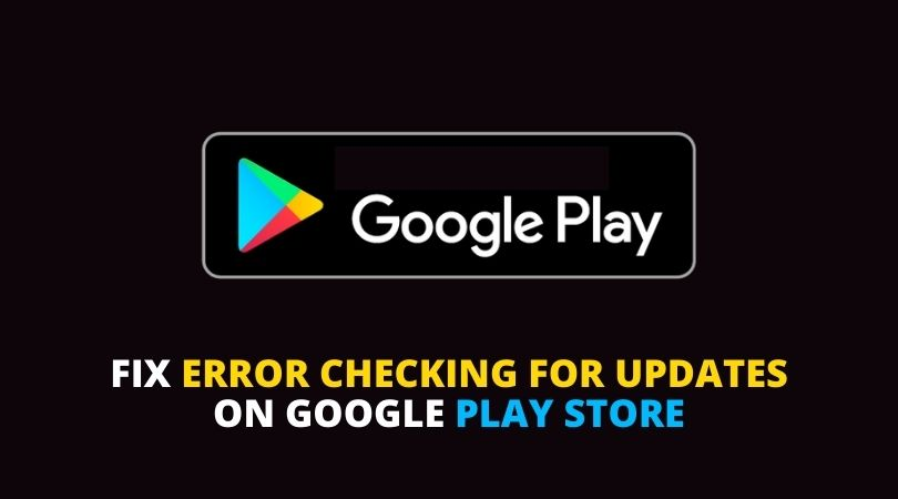 How to Fix Error Checking for Updates on Google Play Store
