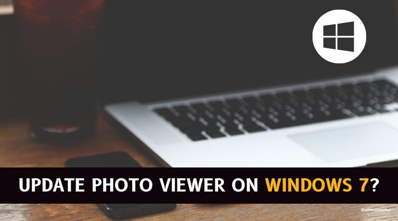 How to Update Photo Viewer on Windows 7