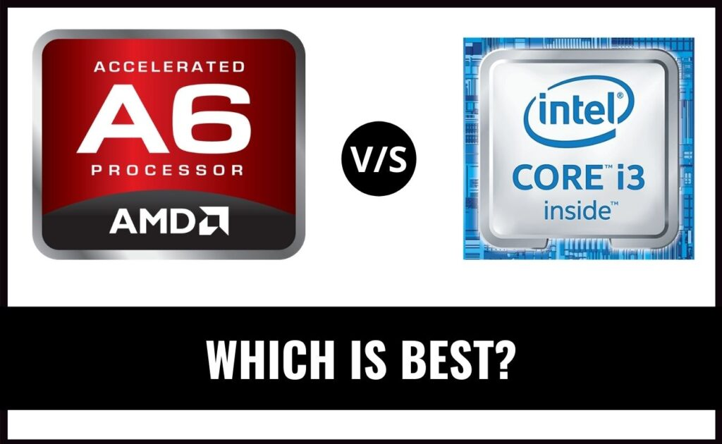 AMD A6 vs INTEL which is best