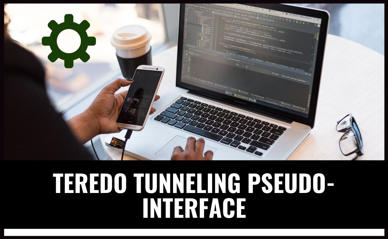 What is Teredo Tunneling Pseudo-interface and How to Solve?