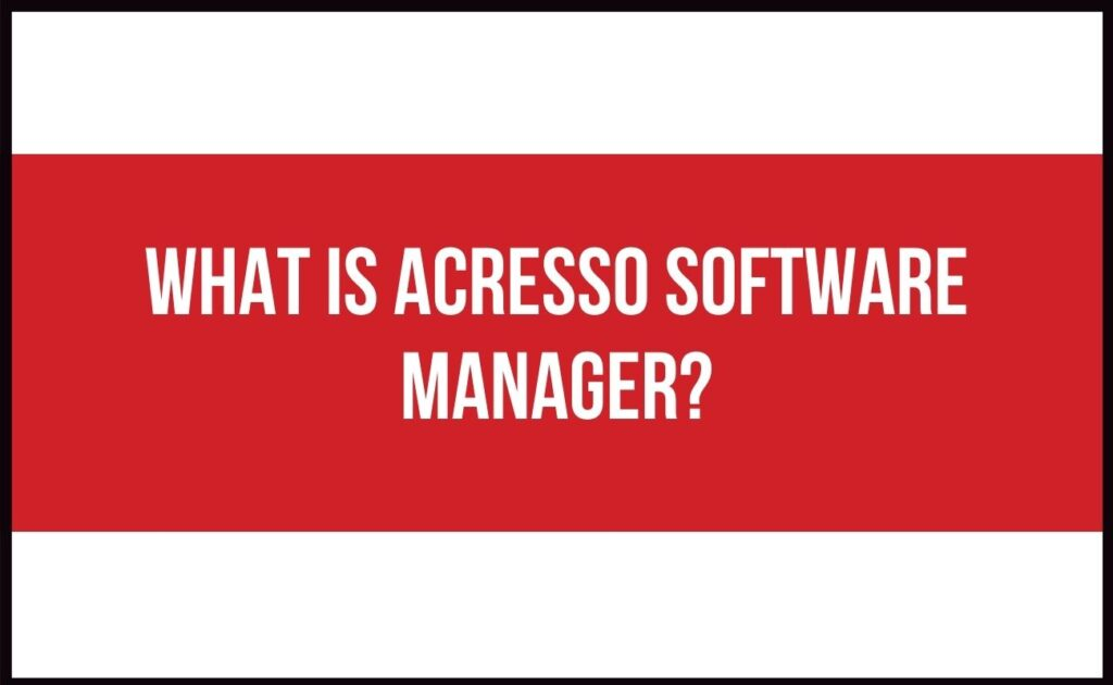 what is acresso software manager
