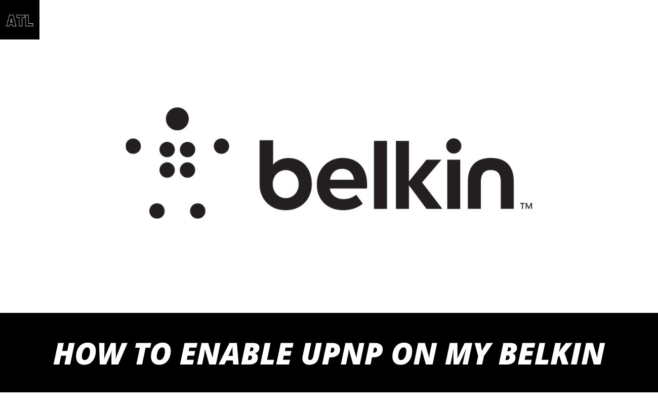 How to Enable UPnP on My Belkin
