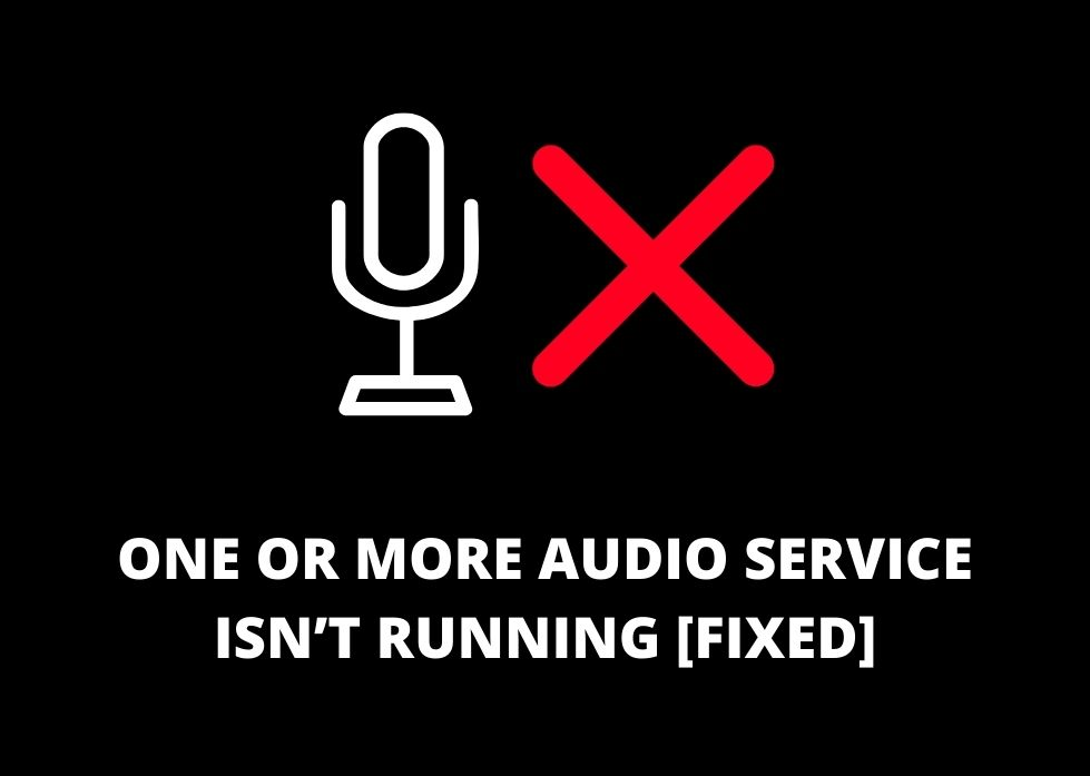 One or More Audio Service isn't Running [Fixed]