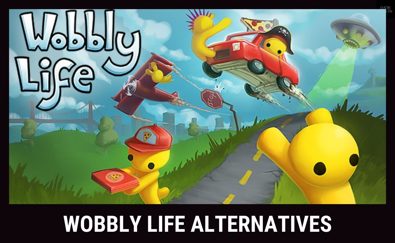 6 Best Games like Wobbly Life