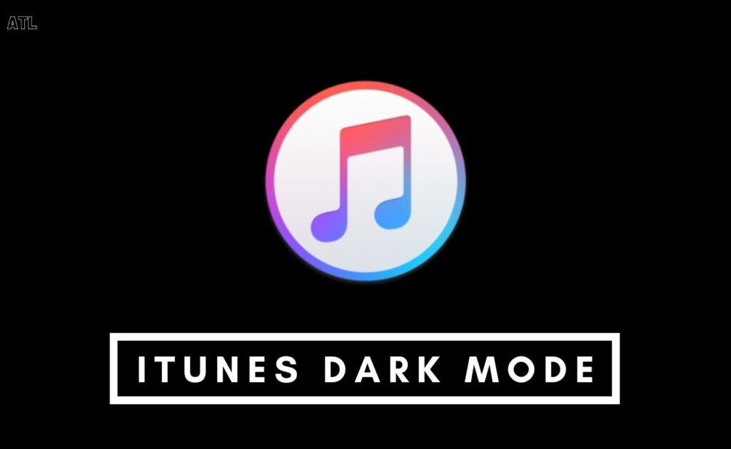 iTunes Dark Mode: How to enable and Use?