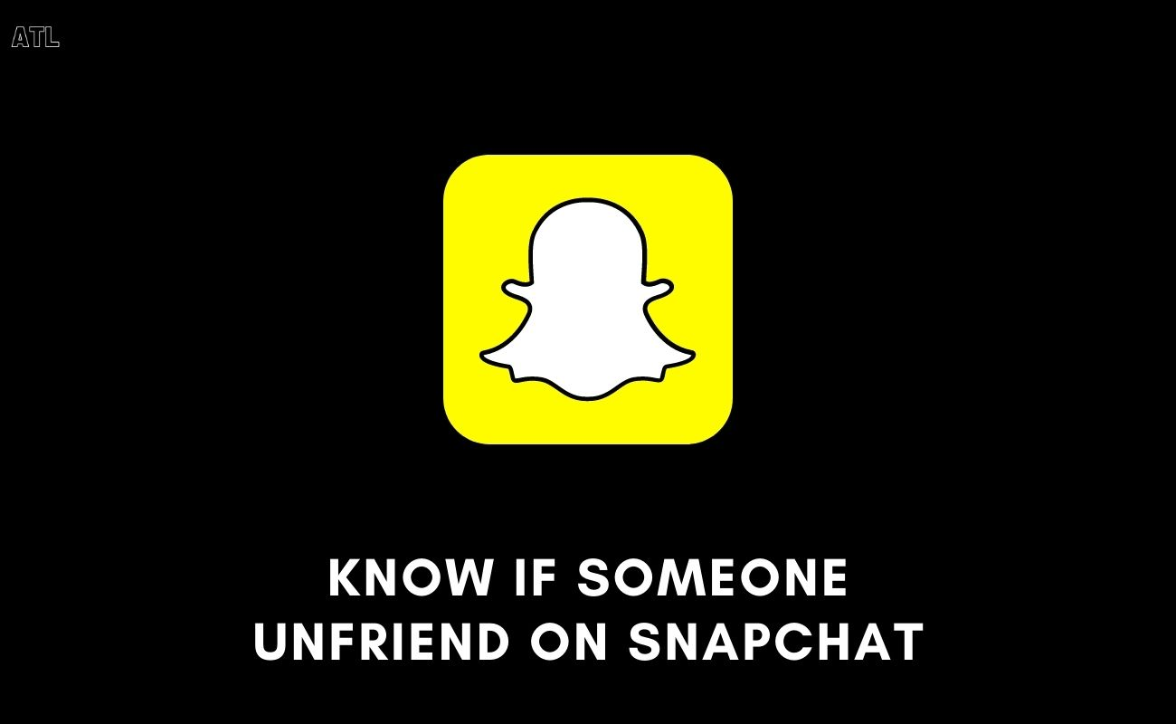 know if someone unfriend on snapchat