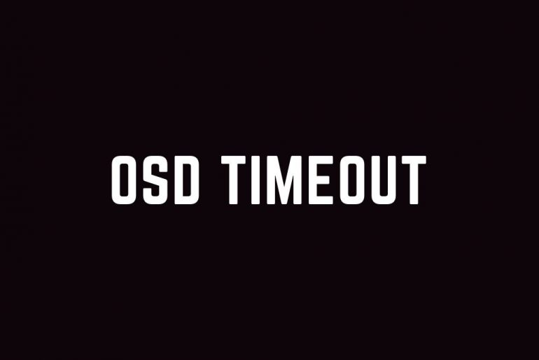 What is OSD Timeout?